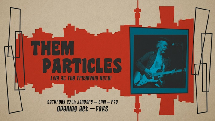 Them Particles + FOKS Live at The Troyeville Hotel