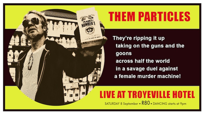 Them Particles LIVE @ The Troyeville Hotel