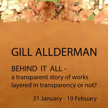 Behind It All - a solo exhibition by Gill Allderman