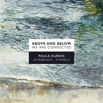 Above & Below, a solo exhibition by Paula Dubois